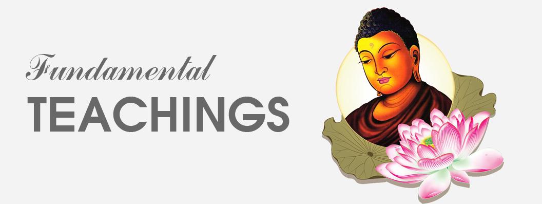 The Fundamental teachings of the Buddha
